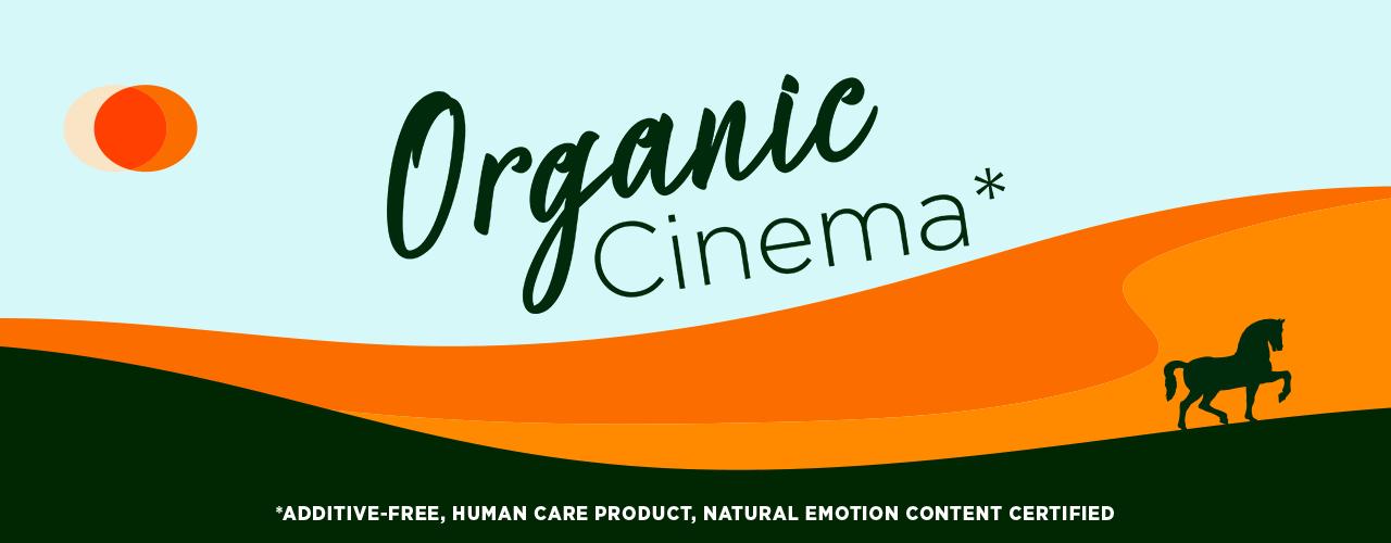Organic Cinema